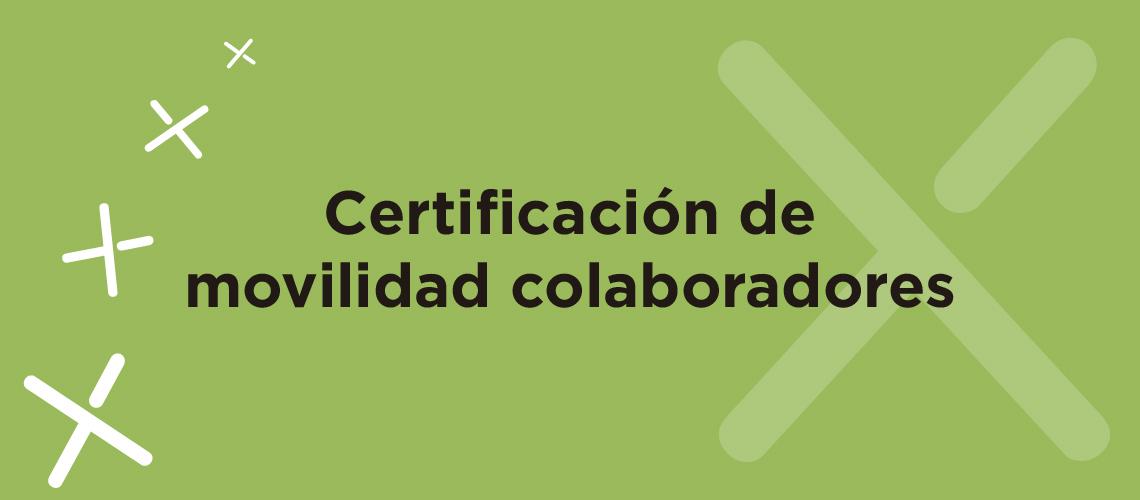 Certificación  Movilidad Colaboradores